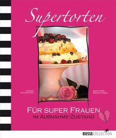 """""""Supertorten-für Frauen im Ausnahmezustand""""- Süße und sündige (Über-)Lebenshilfe für super Frauen verspricht bereits der Titel des Buches"""