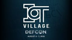 #IoTVillage Announces 2016 Device List For Annual #Hacker Contest at #DEFCON