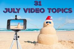 31 July Video Topics