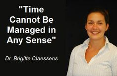 """Dr. Brigitte Claessens is one of the few researchers in the world to state the truth about """"time management."""" A cornerstone of #ptbp http://perfect.mytimedesign.com"""