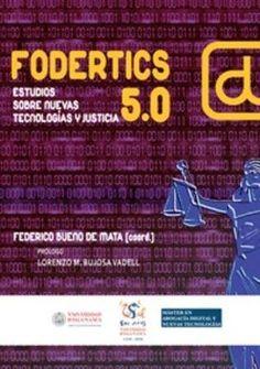 FODERTICS 5.0 : [estudios sobre nuevas tecnologías y justicia] / Federico Bueno de Mata, coordinador