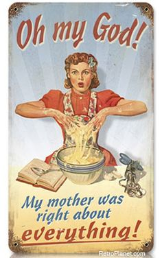 This Mother Was Right Funny Mom Vintage Kitchen Weathered Metal Sign is the perfect retro wall decor for any mom with a sense of humor! Made of durable 24 gauge steel, right here in the USA. Vintage Kitchen Signs, Pub Vintage, Vintage Metal Signs, Vintage Room, Quotes Funny Sarcastic, Silly Meme, Karma Funny, Man Cave Garage, Retro Humor