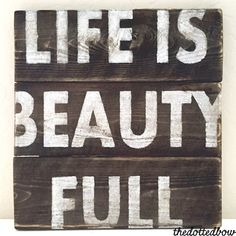 Life is Beauty Full Mini Pallet Sign by thedottedbow on Etsy