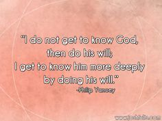 Christian Quotes with Photos | Christian Quotes Christianity Getting to know God Philip Yancy WIll of ...