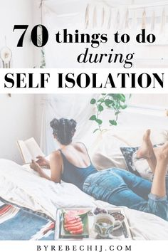 70 Things To Do During Self Isolation! Stay calm, stay home, do lots of interesting things while in quarantine, self isolation is now the top one priority! habits list things to do