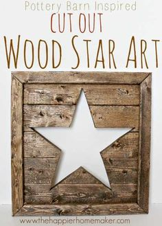 crafts to make with barn wood shingles | Here is a Pottery Barn inspired cut out wood star that is easy to make ...
