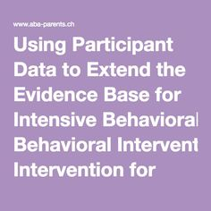 Using Participant Data to Extend the Evidence Base for Intensive Behavioral Intervention for Children With Autism