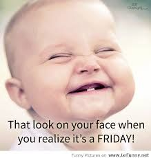 Funny friday quote: that look on your face when you realize it& friday . Work Memes, Work Quotes, Work Humor, Work Puns, Guy Quotes, Humor Quotes, Memes Humor, Happy Friday Quotes, Funny Friday