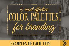 The 5 Most Effective Types of Color Palettes For Branding – The Branded Solopreneur