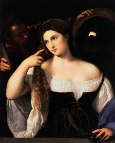 Titian - Woman with a Mirror, 1514, oil on canvas
