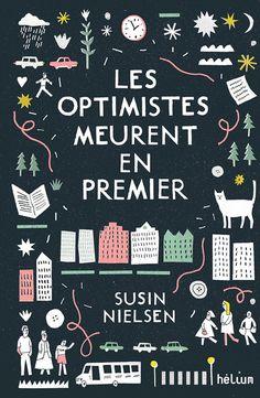 Susin Nielsen, Les Optimistes meurent en premier, Hélium, 2017 #deuil #souffrance #guérison