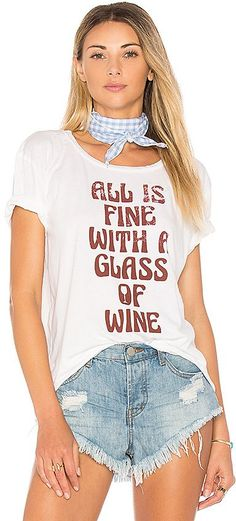 9b32b13989f All is Fine With A Glass Of Wine Tee Shirt in White - I couldn