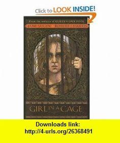 Girl in a Cage (9780756929466) Jane Yolen, Robert J. Harris , ISBN-10: 0756929466  , ISBN-13: 978-0756929466 ,  , tutorials , pdf , ebook , torrent , downloads , rapidshare , filesonic , hotfile , megaupload , fileserve