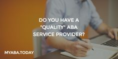Todd Ward: Defining and monitoring the quality of services in your organization. http://magazine.myaba.today/quality-aba-service-provider/