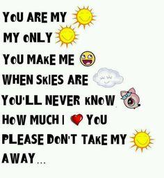 Ull never know dear how much I yuv u...