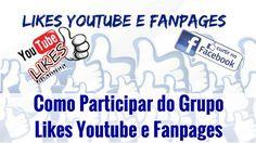 Como Participar do Grupo Likes Youtube e Fanpages  Acesse o Blog http://viverdemarketingdigital.com