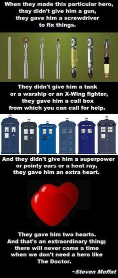 "THISSSSSSSSSSSSS right here!!!!!!! This is what it's all about, my lovelies.  ""They gave him two hearts. And that's an extraordinary thing; there will never come a time when we don't need a hero like The Doctor."" -Steven Moffat   #Whovian #myheros #fandoms"
