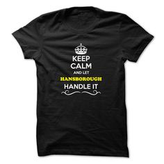 [Love Tshirt name list] Keep Calm and Let HANSBOROUGH Handle it Order Online Hoodies, Tee Shirts