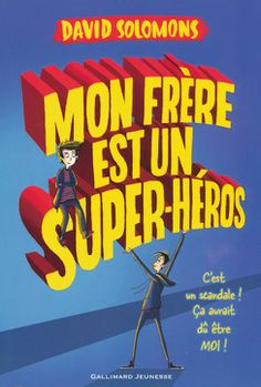 Mon frère est un super-héros - Romans Junior - Grand format littérature - Livres pour enfants - Gallimard Jeunesse