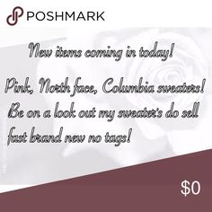 Posting today! Brand new items with no tags, pink, Northface, Columbia! Sweaters