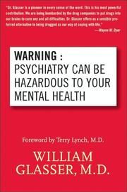 Kobo/ Warning: Psychiatry Can Be Hazardous to Your Mental Health ebook by William Glasser, M.D.
