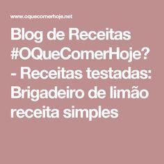 Blog de Receitas #OQueComerHoje? - Receitas testadas: Brigadeiro de limão receita simples
