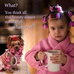 Too cute! haha made me laugh :) Little People, Little Girls, Sweet Girls, Cute Kids, Cute Babies, Kind Photo, Hair Quotes, Salon Quotes, Hair Sayings