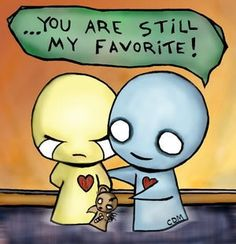 You are still my favorite.