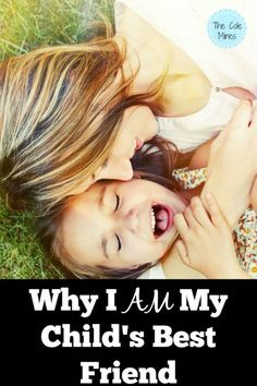 Why I Am My Child's Best Friend