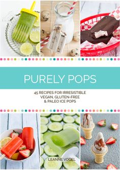 Purely Pops Digital Cookbook - 45 no-bake recipes that are free from dairy, eggs, nuts, wheat, gluten, grains, bananas, sesame and soy. #vegan #paleo #glutenfree