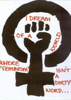 "I dream of a world where ""feminism"" isn't a dirty word..."