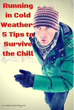 Cold weather has finally arrived. It is possible to enjoy running in cold weather if you are smart. Try these 5 Tips to Survive the Chill