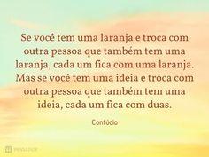 20 Frases de Confúcio que são verdadeiras lições de vida (...) https://www.pensador.com/frases_de_confucio_licoes_de_vida/?shared_image=https://cdn.pensador.com/img/imagens/co/nf/confucio_se_voce_tem_uma_laranja_e_troca_com_outra.jpg