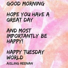 good morning hope you have a great day and most importantly be happy! happy Tuesday world 👊👊😊😊😍😍 #Burius #smile #travel #safety #love