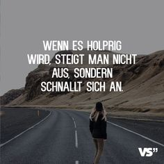 Visual Statements®️️️ Wenn es holprig wird, steigt man nicht aus, sondern… Visual Statements®️️️ When it gets bumpy, you do not get out of the car, you strap on. Sayings / Quotes / Life / Destiny / Thoughts Motivational Quotes For Life, Bible Quotes, Positive Quotes, Love Quotes, Family Quotes, Quotes Quotes, Photo Facebook, Motivation Positive, Destin