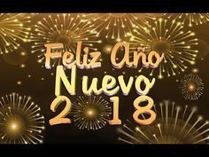 FELIZ AÑO NUEVO 2018   MENSAJES PARA MIS AMIGOS Y FAMILIA   TARJETAS   IMÁGENES DE FELIZ AÑO 2018 - YouTube
