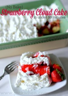 No Bake Strawberry Cloud Cake ~ easy dish that kids can help with.  Also make this in ANY size pan (but I could eat a 9 x 13 myself!)