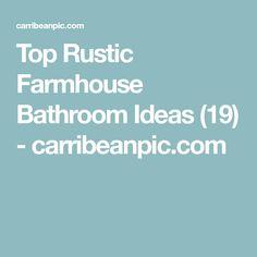 Top Rustic Farmhouse Bathroom Ideas (19) - carribeanpic.com