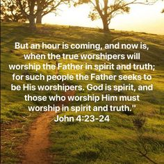 John But an hour is coming, and now is, when the true worshipers will worship the Father in spirit and truth; for such people the Father seeks to be His worshipers. God is spirit, and those who worship Him Bible Verses Quotes Inspirational, Scripture Quotes, Religious Quotes, Jesus Quotes, Bible Scriptures, Spiritual Quotes, Inspirational Prayers, Blessed Life Quotes, God Quotes About Life