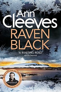 """Read """"Raven Black"""" by Ann Cleeves available from Rakuten Kobo. Raven Black is the first book in Ann Cleeves' Shetland series - filmed as the major drama starring Douglas Henshall. Got Books, Books To Read, Scream, Val Mcdermid, Shetland, Believe, Bbc Drama, Thing 1, English"""