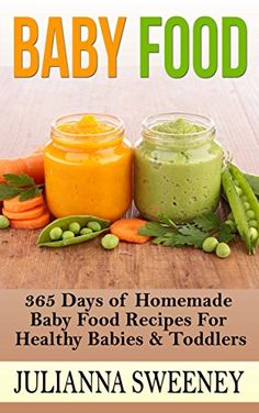 Your babys diet feed your baby the right food the right way baby food 365 days of homemade baby food recipes for healthy babies toddlers forumfinder Image collections