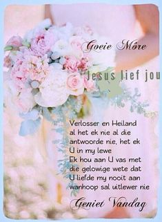 Good Morning Messages, Good Morning Wishes, Day Wishes, Good Morning Quotes, Christian Messages, Christian Quotes, Evening Greetings, Goeie More, Afrikaans Quotes