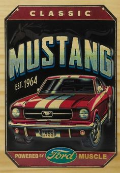 Add vintage-inspired interest to his man-cave or workspace with this décor piece embossed with Americana style. 1964 powered by Ford W x H x DTinImported Classic Mustang, Ford Classic Cars, Retro Cars, Vintage Cars, 66 Mustang, Vintage Metal Signs, Car Posters, Car Wallpapers, Old Ads