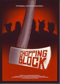 "New Poster Unveiled For Slasher Comedy ""Chopping Block"" - See more at: http://asouthernlifeinscandaloustimes.blogspot.com/2015/02/new-poster-unveiled-for-slasher-comedy.html#sthash.lJfmXqYY.dpuf"