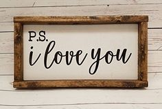 Farmhouse style PS I love you chunky framed sign Bible verse sign 3D word scroll cut out word handpainted sign  ►►This handpainted, framed farmhouse style sign measures roughly 7 inches x 13 inches. It has a slightly distressed white background with painted words.   This one has the painted phrase of P.S. Ii love you on it    ►►Frame is made from quality pine, so knots, nicks, dings, etc are typical as with all solid wood products.   We are working on a whole line of these painted an..