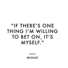 Always bet on yourself.