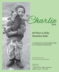 The Charlie Book: 60 Ways to Help Homeless Kids