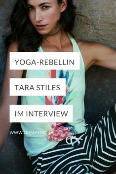 Yoga-Rebellin Tara Stiles im Interview Ashtanga Yoga, Vinyasa Yoga, Pranayama, Yin Yoga, Asana, Yoga Inspiration, Tara Stiles Yoga, Coaching, Meditation
