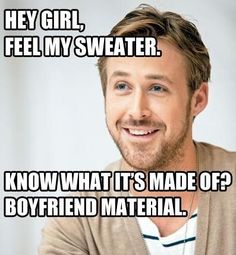 Ryan Gosling pick up line I would actually laugh and respect a guy if he said that to me. Especially if he looked like Ryan Gosling. Meme Hey Girl, Girl Memes, Girl Humor, Girl Quotes, Pick Up Lines Cheesy, Pick Up Lines Funny, Worst Pick Up Lines, Awesome Pick Up Lines, Cheesiest Pick Up Lines