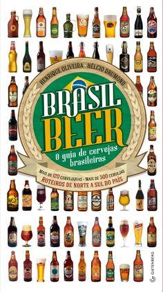 Mais novo livro cervejeiro será lançado nesta quinta-feira em Belo Horizonte Que o brasileiro ama cerveja já sabíamos. Não é à toa que é a bebida
